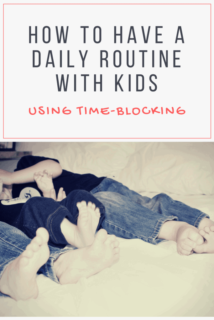 Things can feel overwhelming when you have more than one kid at home! Learn how I schedule my day with multiple kids and grab a FREE printable time blocking schedule to help you get started. #timeblocking #dailyroutine #momschedule #sahmroutine #multiplekidsroutine #dailyschedule