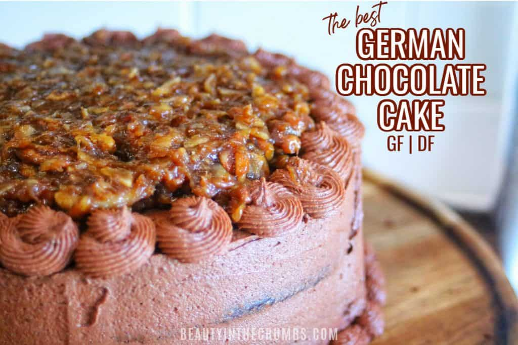 Best Ever Dairy-Free + Gluten-Free German Chocolate Cake Recipe